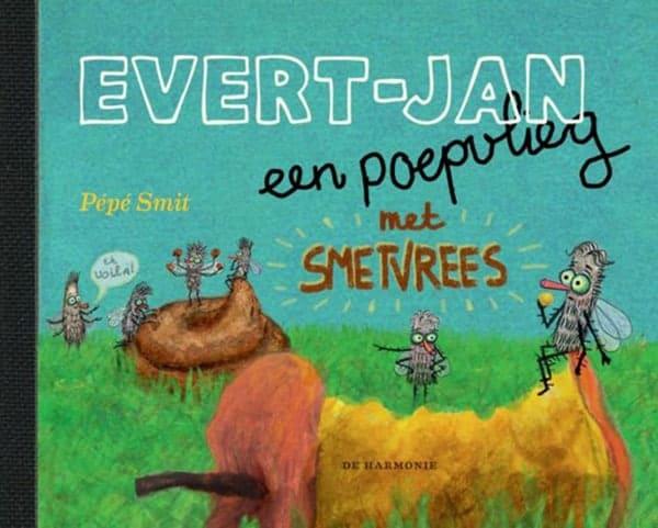 Evert-Jan, een poepvlieg met smetvrees, is ook een prentenboek van de hand van Pépé Smit
