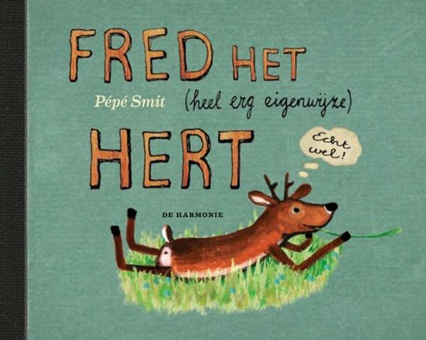 Fred het (heel erg eigenwijze) Hert, het eerste prentenboek van Pépé Smit, de voorloper van Fred en de Rare Vogel