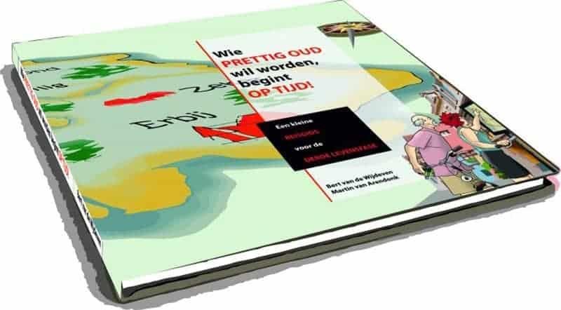 Wie Prettig Oud Wil Worden, Begint Op Tijd: boekje over de problematiek rond de derde levensfase